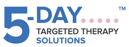 5 Day Targeted Therapy Solutions